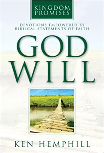 God Will: Devotions Empowered by Biblical Statements of Faith (Kingdom Promises)