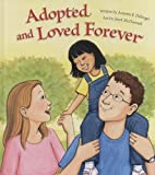 img - for Adopted and Loved Forever book / textbook / text book