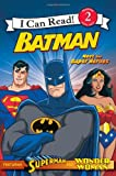 Michael Teitelbaum Batman Classic: Meet the Super Heroes: With Superman and Wonder Woman (I Can Read - Level 2 (Quality))
