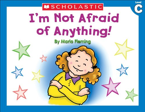 Liza Charlesworth - Little Leveled Readers: Level C - I'm Not Afraid Of Anything: Just the Right Level to Help Young Readers Soar!
