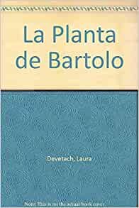 La Planta de Bartolo (Spanish Edition): Laura Devetach