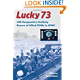 Lucky 73: USS Pampanito's Unlikely Rescue of Allied POWs in WWII (New Perspectives on Maritime History...