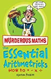 Kjartan Poskitt Awesome Arithmetricks: How to + - X (Murderous Maths)