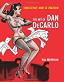 Innocence & Seduction Art of Dan DeCarlo
