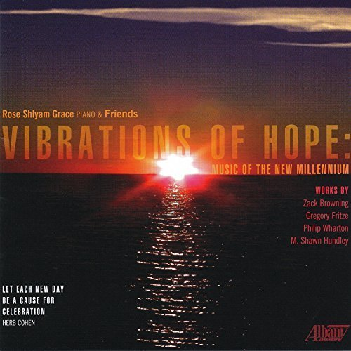 Vibrations of Hope: Music of the New Millennium by Rose Shlyam Grace (2013-05-04)