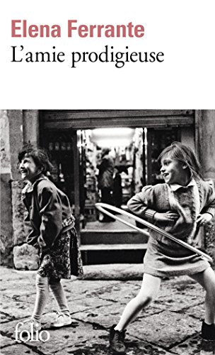 L'amie prodigieuse : Enfance, adolescence  [Elena Ferrante - Elsa Damien (Traduction)] (De Bolsillo)