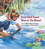 img - for Does God Know How to Tie Shoes? book / textbook / text book