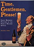 img - for Time, Gentlemen, Please!: Early Brewery Posters in the Public Record Office book / textbook / text book