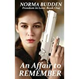 An Affair to Remember (Freedom in Love: Book 1)by Norma Budden