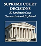 Supreme Court Decisions: 20 Landmark Cases Summarized and Explained
