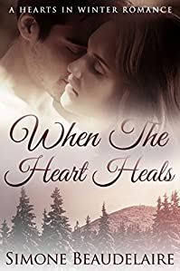 When The Heart Heals: A Hearts In Winter Romance by Simone Beaudelaire ebook deal
