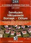 Servitudes, mitoyennet�, bornage, cl�...