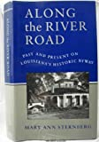 img - for Along the River Road: Past and Present on Louisiana's Historic Byway by Mary Ann Sternberg (1996-08-03) book / textbook / text book