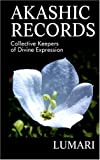 img - for Akashic Records: Collective Keepers of Divine Expression by Lumari (2003-10-03) book / textbook / text book