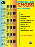 Popular Organ Chord Dictionary (0739015915) by Palmer-Hughes