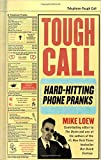 img - for Tough Call: Hard-Hitting Phone Pranks book / textbook / text book