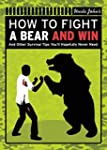 Uncle John's How to Fight a Bear and...