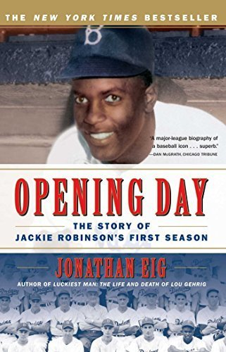 Opening Day: The Story of Jackie Robinson's First Season by Eig, Jonathan (2008) Paperback
