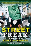 img - for Street Freak: A Memoir of Money and Madness book / textbook / text book