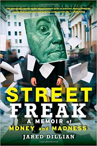 Street Freak: A Memoir of Money and Madness Paperback