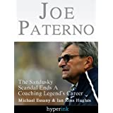 Joe Paterno: The Jerry Sandusky Scandal Ends A Coaching Legend's Career (Hyperink Books)
