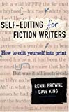 By Dave King,by RenniBrowneSelf-Editing for FictionWriters,Second Edition:How to EditYourself IntoPrint(text only)2nd(Second)edition[Paperback]2004