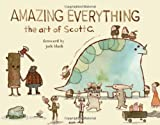 img - for Amazing Everything: The Art of Scott C. book / textbook / text book