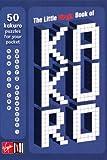 The Little Virgin Book Of Kakuro: 50 Kakuro puzzles for your pocket