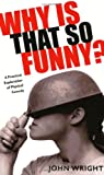 Why is That So Funny?: A Practical Exploration of Physical Comedy (Softcover)
