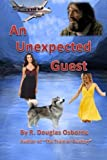 img - for An Unexpected Guest: A story of Love and Adventure in the Canadian Rockies by Mr R Douglas Osborne (2015-06-18) book / textbook / text book