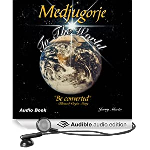 Medjugorje to the World: 'Be Converted' (Unabridged)