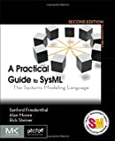 A Practical Guide to SysML, Second Edition: The Systems Modeling Language (The MK/OMG Press) (0123852064) by Friedenthal, Sanford