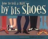img - for How to Tell a Man by His Shoes book / textbook / text book