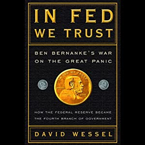 In Fed We Trust: Ben Bernanke's War on the Great Panic | [David Wessel]