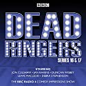 Dead Ringers: Series 16 & 17: Six classic BBC radio adaptations Radio/TV Program by Tom Jamieson, Nev Fountain Narrated by Jon Culshaw, Debra Stephenson, Jan Ravens, Duncan Wisbey, Lewis Macleod