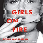 Girls on Fire: A Novel | Robin Wasserman