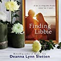 Finding Libbie Audiobook by Deanna Lynn Sletten Narrated by Siiri Scott