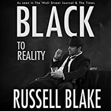 Black to Reality: Black, Book 4 (       UNABRIDGED) by Russell Blake Narrated by R.C. Bray