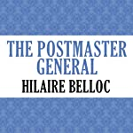 The Postmaster General | Hilaire Belloc