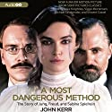 A Most Dangerous Method: The Story of Jung, Freud, and Sabina Spielrein (       UNABRIDGED) by John Kerr Narrated by Peter Berkrot