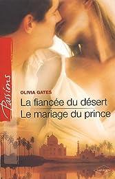 La fiancée du désert, Le mariage du prince