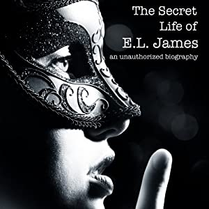 The Secret Life of E.L. James | [Marc Shapiro]