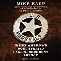 U.S. Marshals: Inside America's Most Storied Law Enforcement Agency (       UNABRIDGED) by Mike Earp, David Fisher Narrated by John Pruden