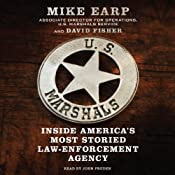 U.S. Marshals: Inside America's Most Storied Law Enforcement Agency | [Mike Earp, David Fisher]