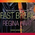 Fast Break   Regina Hart