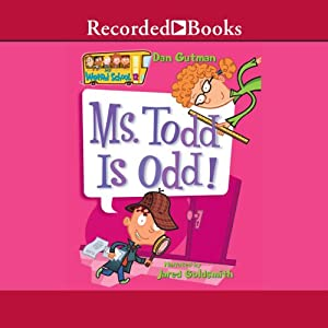 Ms. Todd Is Odd: My Weird School, Book 12 | [Dan Gutman]
