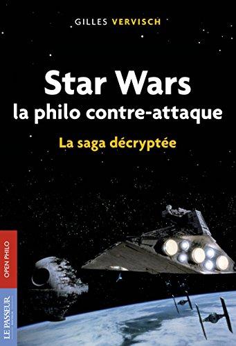 Star Wars, la philo contre attaque - La saga décryptée