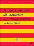 echange, troc Jacques Défossé - Principes et méthodes du commentaire de cartes aux concours