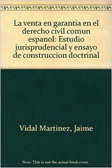 La venta en garantia en el derecho civil comun espanol: Estudio