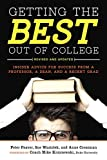 img - for Getting the Best Out of College, Revised and Updated: Insider Advice for Success from a Professor, a Dean, and a Recent Grad (Getting the Best Out of College: Insider Advice for Success) book / textbook / text book